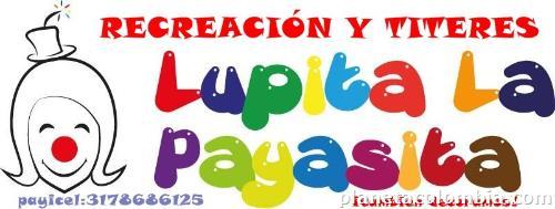 Lupita La Payasita Recreación Títeres Y Decoración En